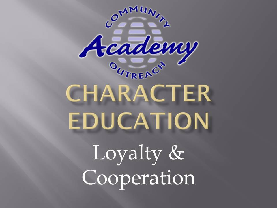 COA Character Education - Sep 2020 - Loyalty & Cooperation